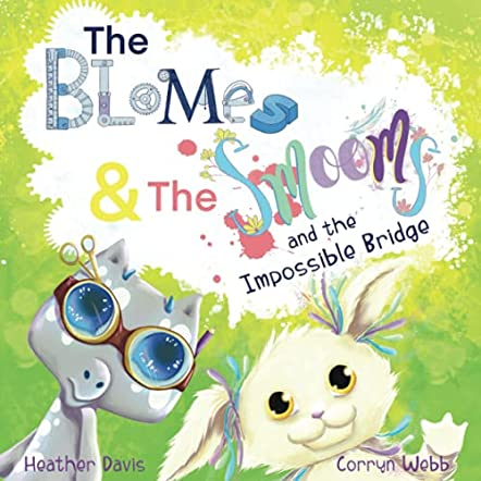 The Blomes and The Smooms and the Impossible Bridge