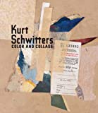 Kurt Schwitters: Color and Collage (Menil Collection) by Isabel Schulz (2010-10-26)