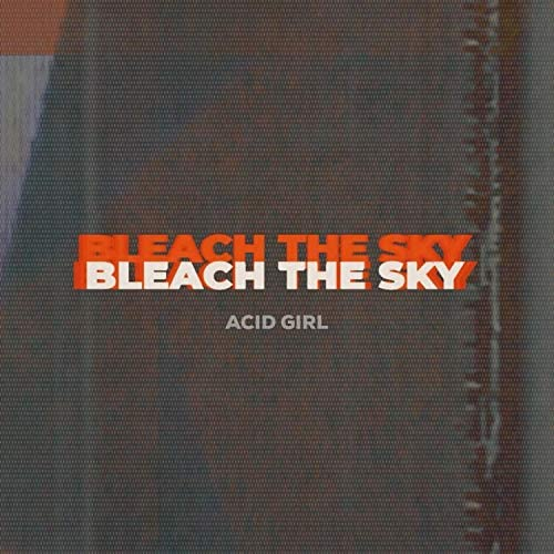 Bleach the Sky