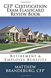 CFP Certification Exam Flashcard Review Book: Retirement & Employee Benefits (5th Edition)