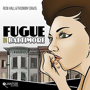Fugue In Baltimore