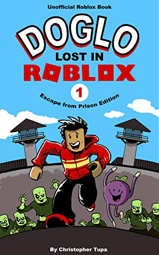 Doglo, Lost in Roblox: Escape from Prison Edition (English Edition)