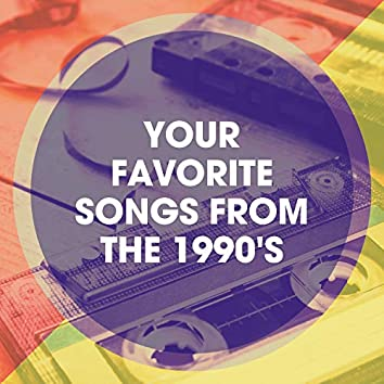 Your Favorite Songs from the 1990's