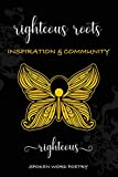 RIGHTEOUS ROOTS: INSPIRATION AND COMMUNITY (English Edition)
