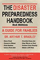 The Disaster Preparedness Handbook: A Guide for Families by Arthur T. Bradley(2011-09-01)