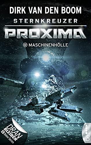 Sternkreuzer Proxima - Maschinenhölle: Folge 12 (German Edition)