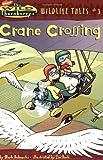 Crane Crossing (Wild Thornberry's Wildlife Tales, 3)