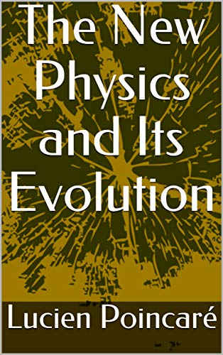 The New Physics and Its Evolution (English Edition)