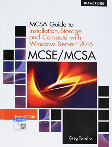 Bundle: MCSA Guide to Installation, Storage, and Compute with Microsoft Windows Server  2016, Exam 70-740, 2nd + MindTap Networking, 1 term (6 months) Printed Access Card