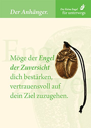 Engel Anhänger - Engel der Zuversicht - mit Karte und Spruch, Orig. von Andrea Zrenner