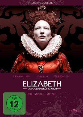 Elizabeth: Das goldene Königreich (The Costume Collection)