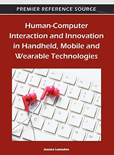 Human-Computer Interaction and Innovation in Handheld, Mobile and Wearable Technologies