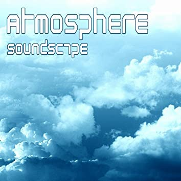 Atmosphere Soundscapes - Nature, Sky, Earth, Wind, Meditation and Relaxations