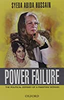 Power Failure: The Political Odyssey of a Pakistani Woman