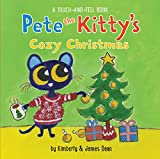 Pete the Kitty€™s Cozy Christmas Touch & Feel Board Book (Pete the Cat)