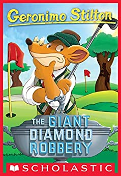 Geronimo Stilton #44: The Giant Diamond Robbery by [Stilton Geronimo]