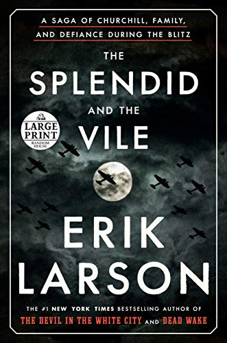 Compare Textbook Prices for The Splendid and the Vile: A Saga of Churchill, Family, and Defiance During the Blitz Large type / Large print - Illustrated Edition ISBN 9780593172070 by Larson, Erik