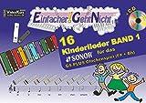 Einfacher!-Geht-Nicht: 16 Kinderlieder BAND 1 – für das SONOR GS PLUS Glockenspiel (F#+Bb) mit CD: Das besondere Notenheft für Anfänger