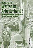 Waffen in Arbeiterhand?: Die Rekrutierung des Offizierkorps der NVA und ihrer Vorläufer (Militärgeschichte der DDR)