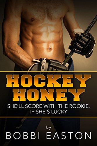 Hockey Honey: She'll Score with the Rookie, if She's Lucky (English Edition)