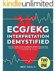 ECG/EKG Interpretation Demystified • The 2-in-1 Crazy-Easy Illustrated Guide to 12-Lead ECG: Theory, Practice, and Workbook with 101 Exercise Strips to Diagnose like a Boss