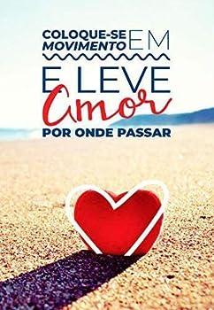 Paperback COLOQUE SE EM MOVIMENTO E LEVE AMOR POR ONDE PASSAR [Portuguese_Brazilian] Book