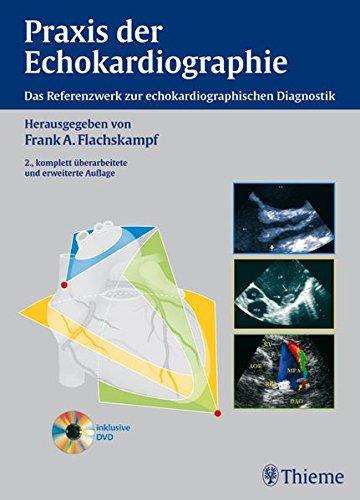 Praxis der Echokardiographie: Das Referenzwerk zur echokardiographischen Diagnostik