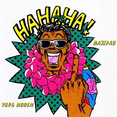 Hahaha! (feat. Yung Modem) [Explicit]
