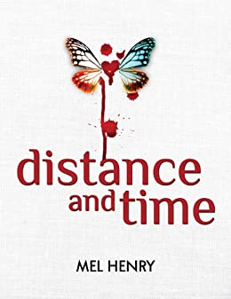 Distance and Time (Time After Time Book 1) by [Mel Henry, Kim Crecelius, T.J. Tims]
