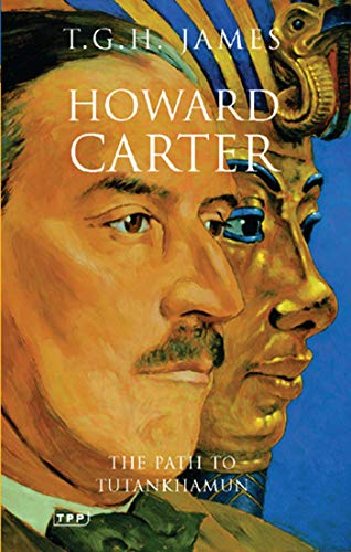 Howard Carter: The Path to Tutankhamun (Tauris Parke Paperbacks)