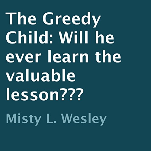 The Greedy Child audiobook cover art