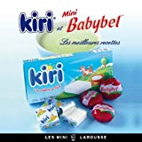 Kiri et Mini Babybel : Les meilleures recettes by Jean-François Mallet(2013-01-03)