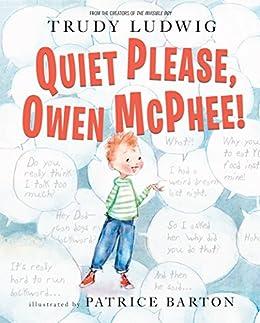 Quiet Please, Owen McPhee! by [Trudy Ludwig, Patrice Barton]