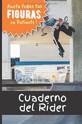 Cuaderno del Rider: Anota todas tus figuras en patinete para progresar | libro de entrenamiento de freestyle scootering | ejercicios de y aprendizaje ... chicas adolescentes adultos| IDEA DE REGALO