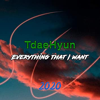 Everything That I Want