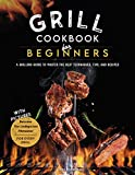 Grill Cookbook For Beginners: A Grilling Guide To Master The Best Techniques, Tips, And Recipes. Become The Undisputed Pitmaster (English Edition)