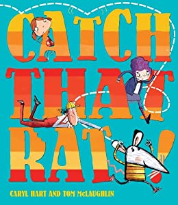 Catch That Rat by [Caryl Hart, Tom McLaughlin]