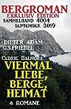 Bergroman Exklusiv Edition Sammelband 4004: Viermal Liebe, Berge, Heimat September 2019