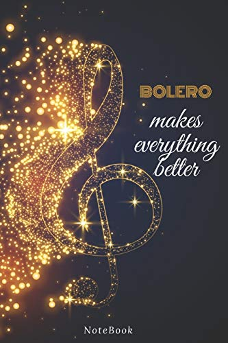 Bolero Makes Everything Better: Lined Journal / notebooks Gift, 120 Pages, 6x9, Soft Cover, Matte Finish