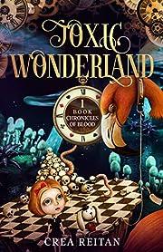 Toxic Wonderland (Wonderland: Chronicles of Blood Book 1)