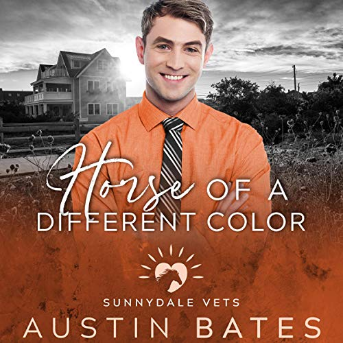 Sunnydale Vets 5 - Horse of a Different Color - Austin Bates