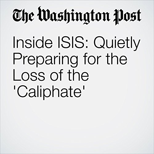 Inside ISIS: Quietly Preparing for the Loss of the 'Caliphate' audiobook cover art