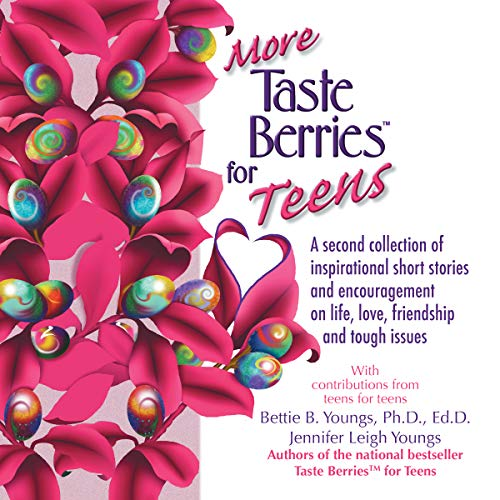 More Taste Berries for Teens: Inspirational Short Stories and Encouragement on Life, Love, Friendship and Tough Issues audiobook cover art