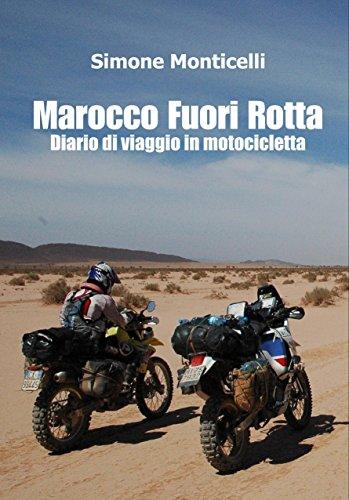 Marocco Fuori Rotta: Diario di viaggio in motocicletta