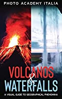 Volcanos and Waterfalls: A Visual Guide to Geographical Phenomina