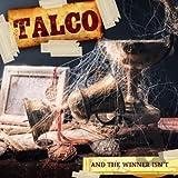 And The Winner Isn't - Talco
