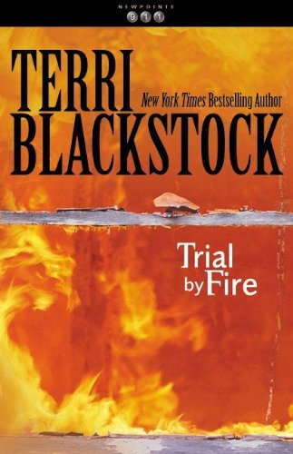 Download Trial by Fire (Newpointe 911) 0310217601