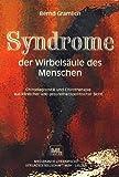 Syndrome der Wirbelsäule des Menschen: Chirodiagnostik und Chirotherapie aus klinischer und gesundheitspolitischer Sicht