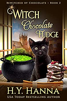 Witch Chocolate Fudge  BEWITCHED BY CHOCOLATE ~ Book 2   BEWITCHED BY CHOCOLATE Mysteries
