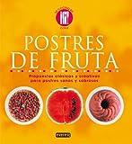 Postres de fruta: Propuestas clásicas y creativas para postres sanos y sabrosos (La cocina es...)